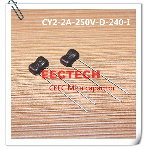 CY2-2A-250V-D-240-I mica capacitor from Beijing EECTECH